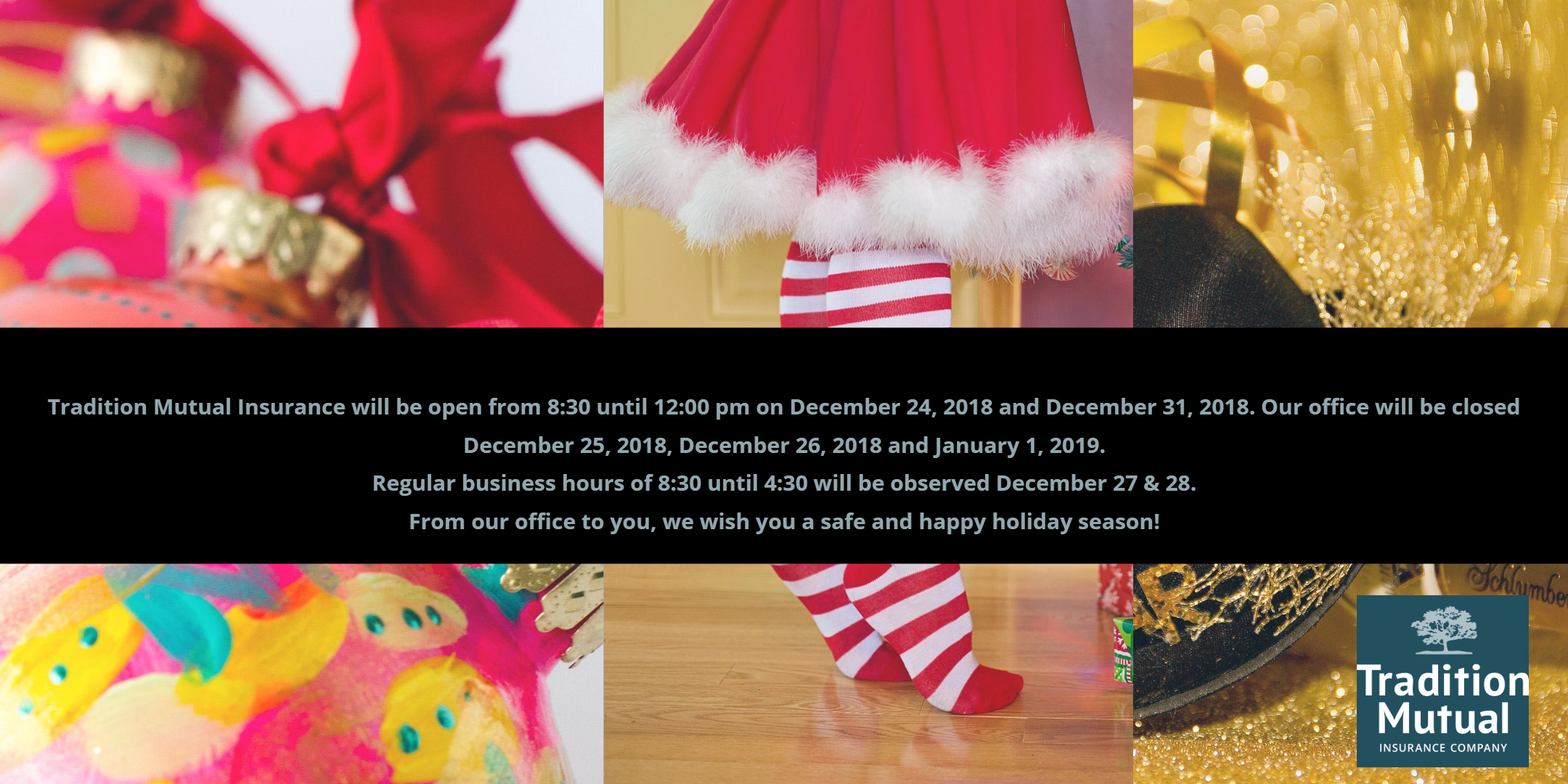 Holiday Hours 2018 - Tradition Mutual Insurance Company